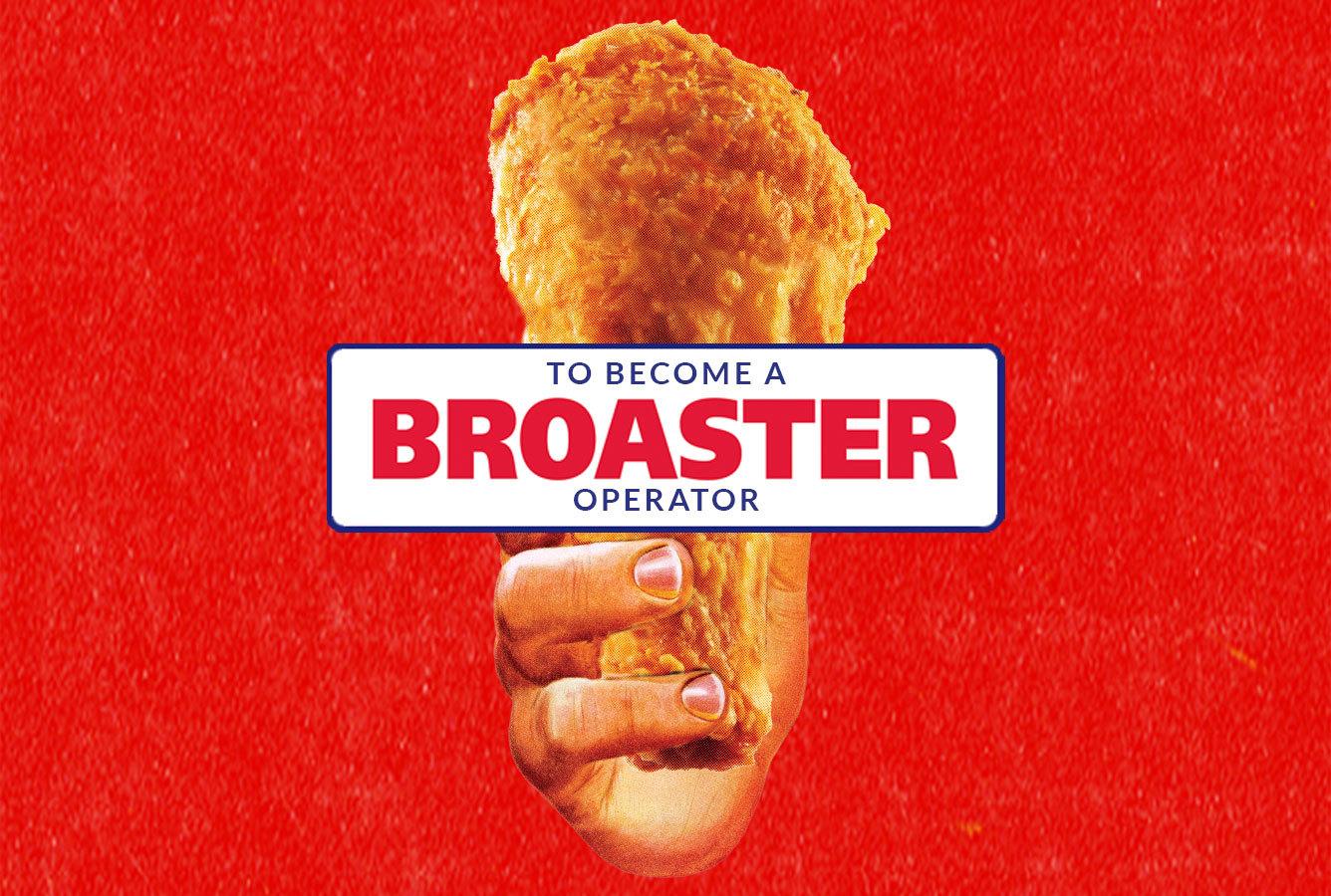 Become a Broaster operator