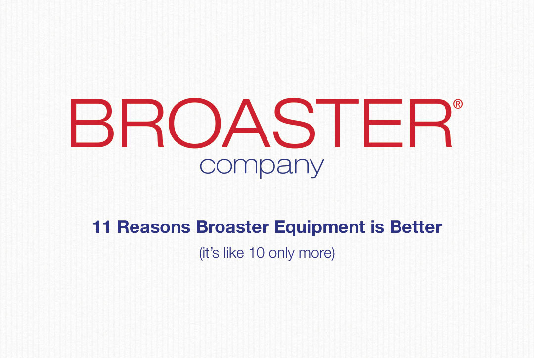 Broasters 11 reasons why our equipment is better