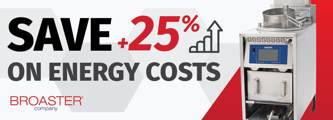 Save 25% on Energry Costs with the new E-Series from Broaster