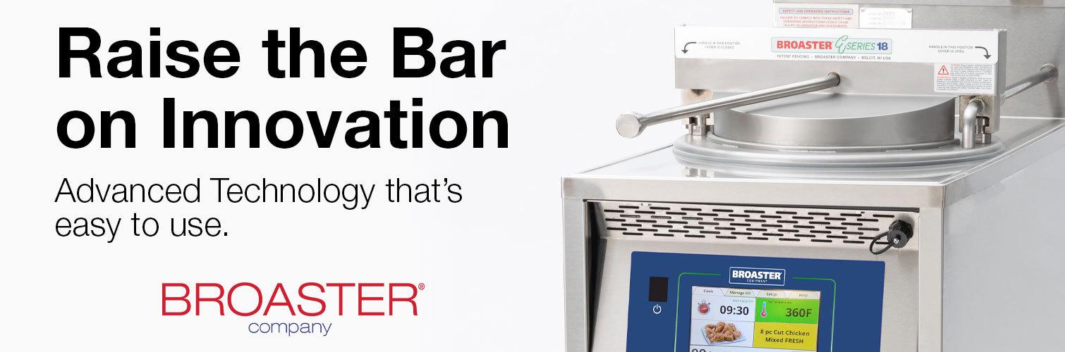 Broaster is raising the bar on innovation.